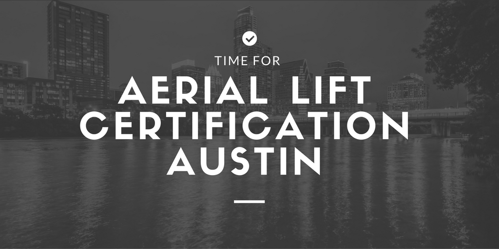 Austin Aerial Lift Certification