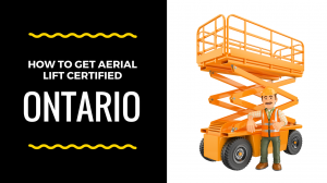 aerial lift certification ontario