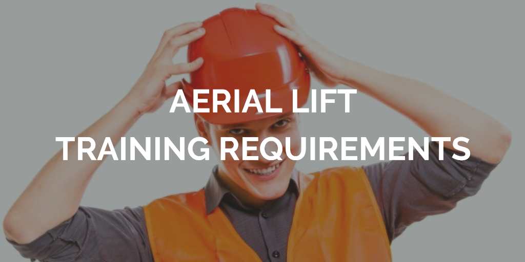 aerial lift training requirements