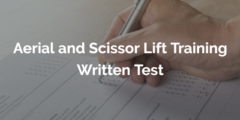 aerial and scissor lift training written test
