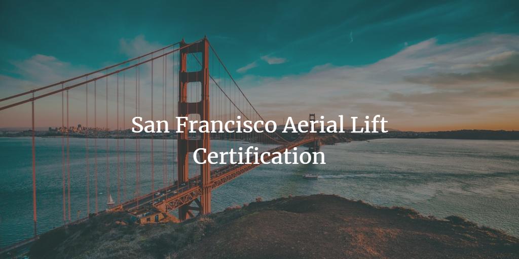 San Francisco Aerial Lift Certification