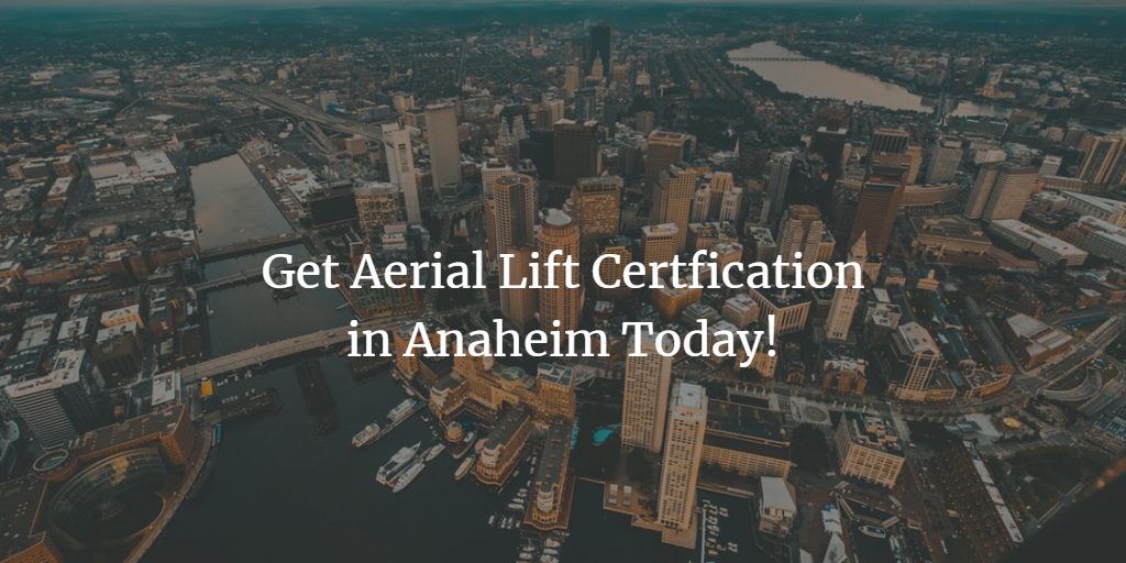 Anaheim Aerial Lift Certification