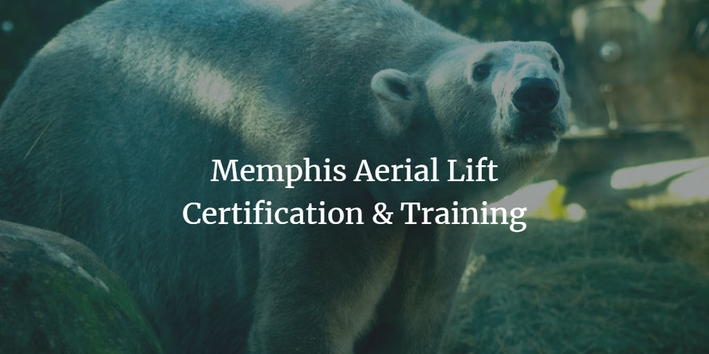 Memphis Aerial Lift Certification